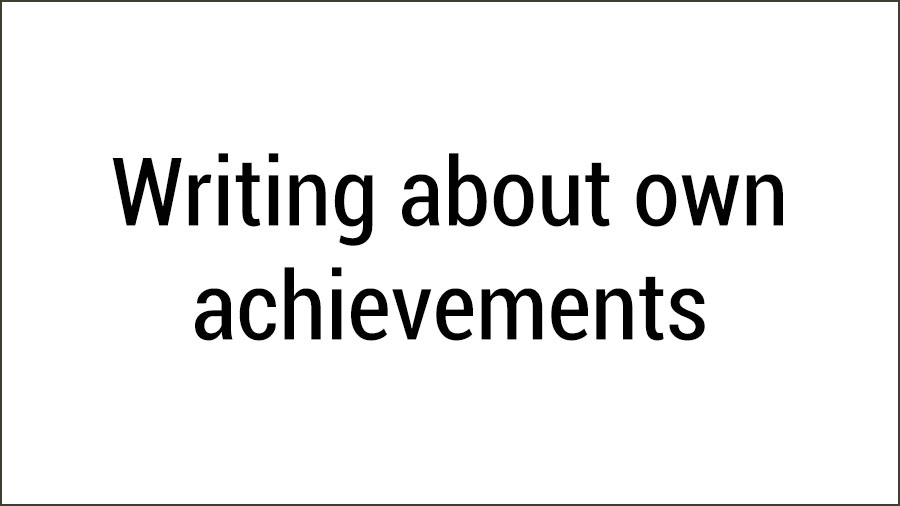 Writing about own achievements